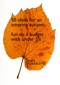 50 ideas for Autumn on a budget with your little one (my 1st ebook!)