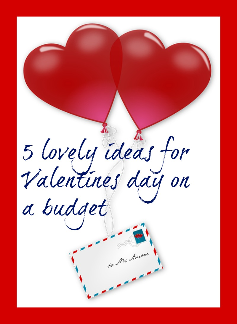 5 ideas for Valentines Day on a budget