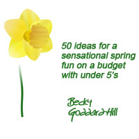 50 ideas for a Sensational Spring – fun on a budget with under 5's