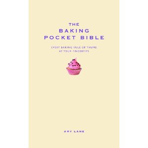 Review: The Baking Pocket Bible: Every Baking Rule of Thumb at Your Fingertips by Amy Lane