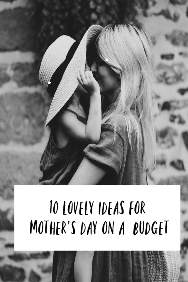 10 tips for Mother's Day on a budget