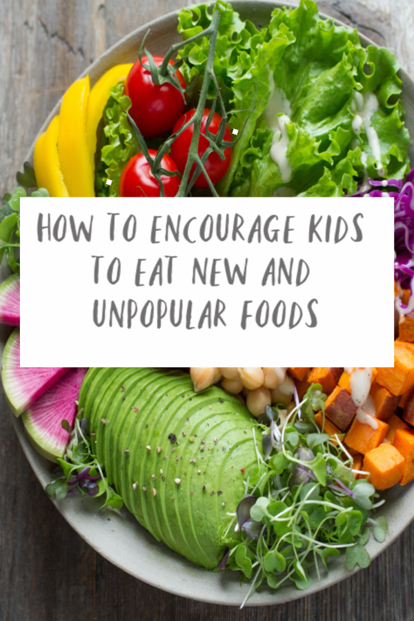 How to encourage kids to eat new and unpopular foods, fussy eater, kids eat veg