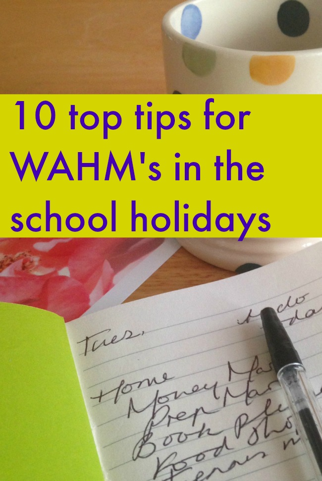 Top Ten Tips for WAHM's in the school holidays