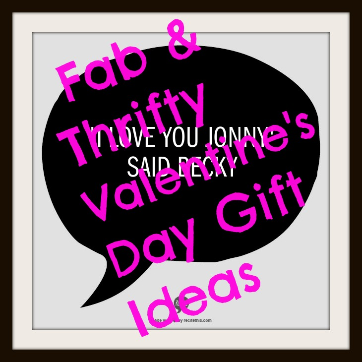 Thrifty Valentine's day Gift Ideas