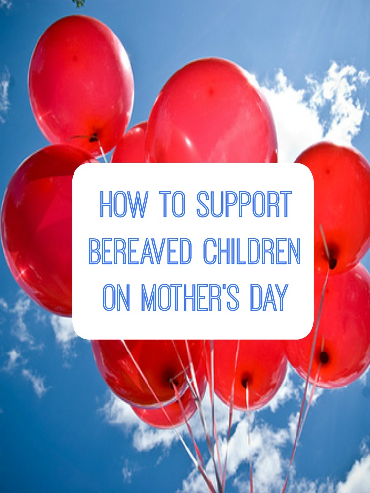 How to Support Bereaved Children on Mothers Day