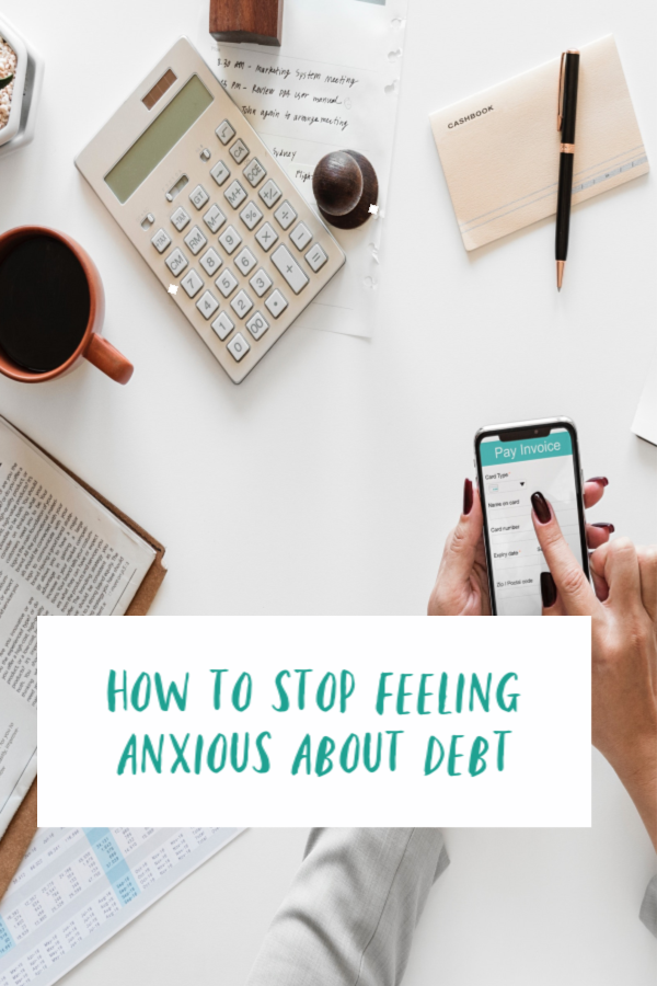 How to stop feeling anxious about debt