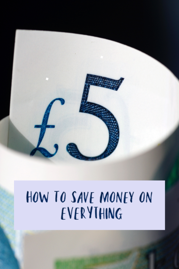 How to save money on EVERYTHING