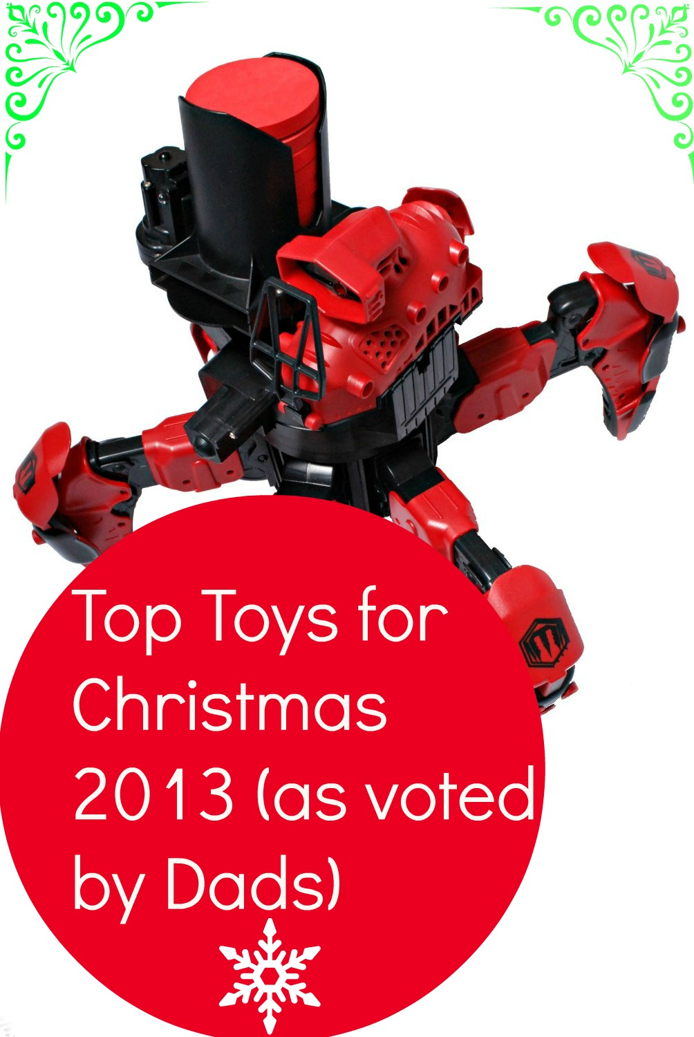 Top Toys for Christmas 2013 as Chosen by Dads
