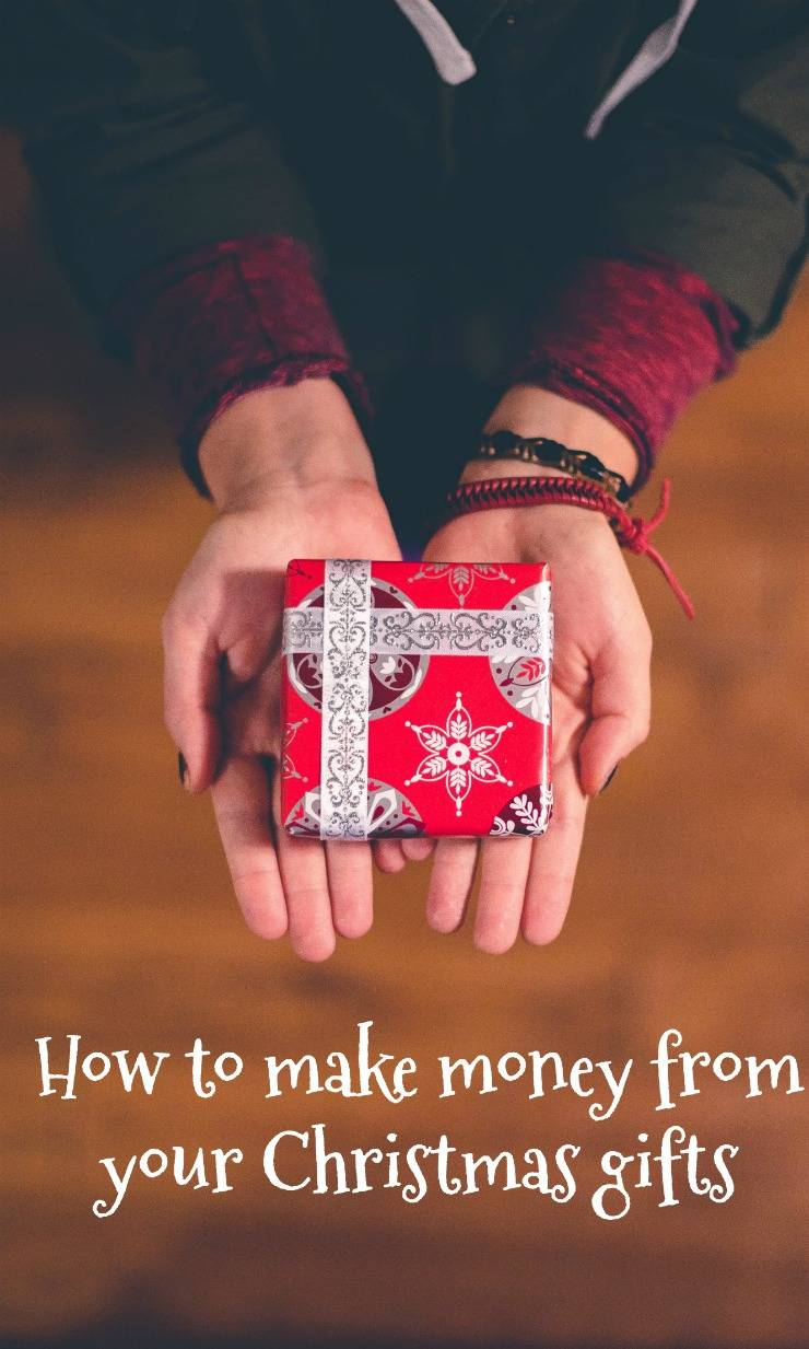 How to make money from your Christmas Gifts