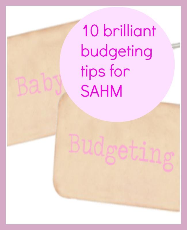 10 brilliant budgeting tips for SAHM