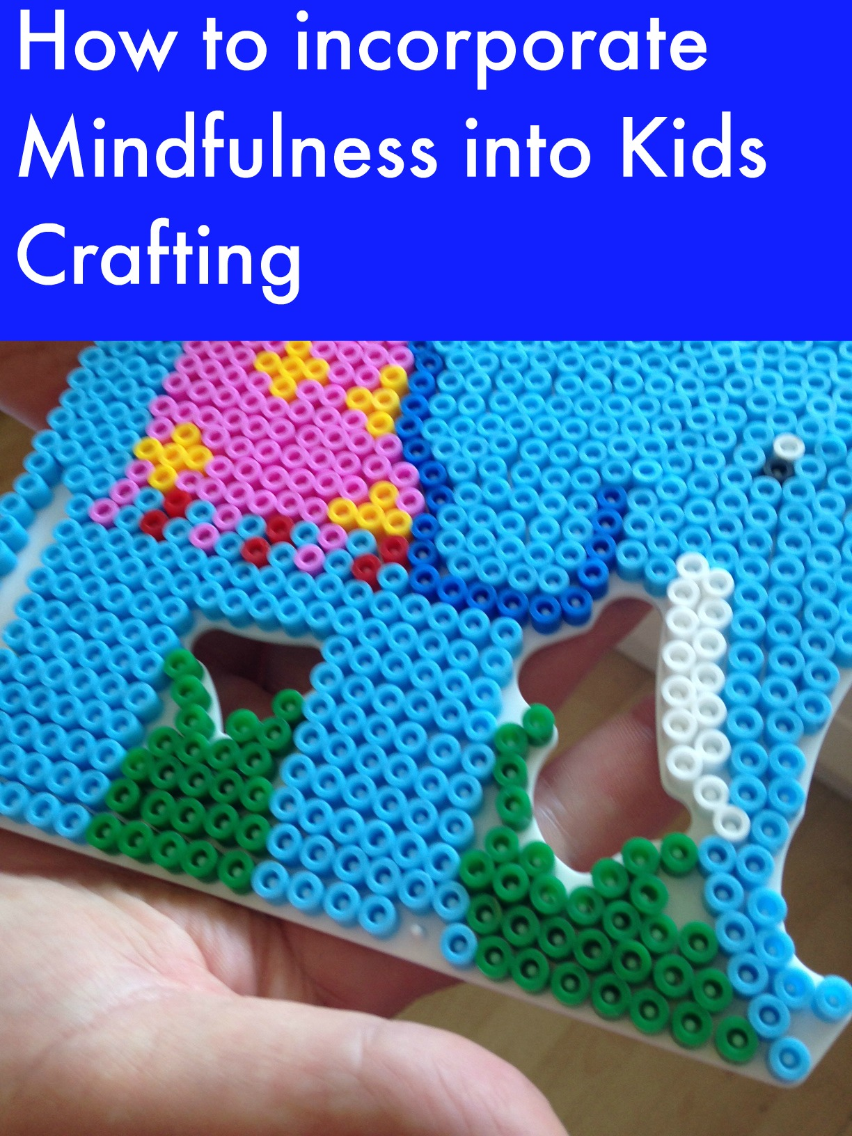 How to incorporate Mindfulness into Kids Crafting