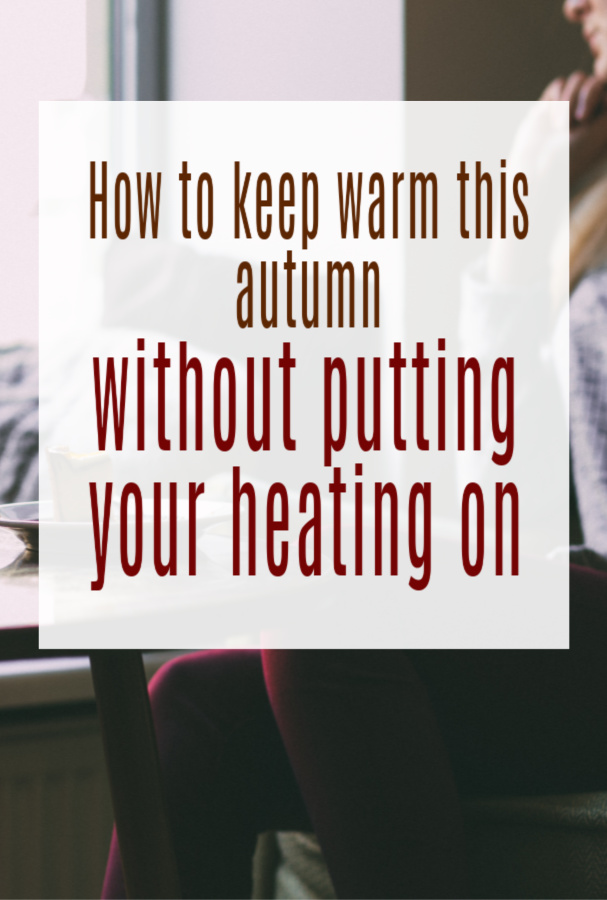 ways to keep warm and cosy this autumn, How to keep warm in Autumn