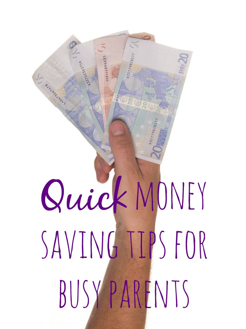 Quick money saving tips for busy parents