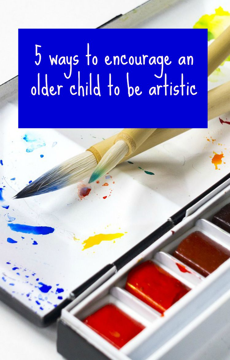 5 ways to encourage an older child to be artistic