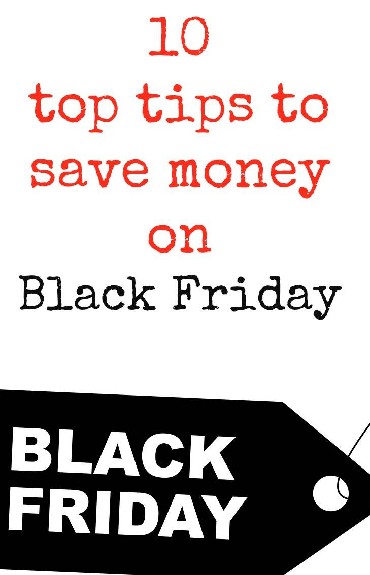 10 top tips to save money on Black Friday and get the most for your money