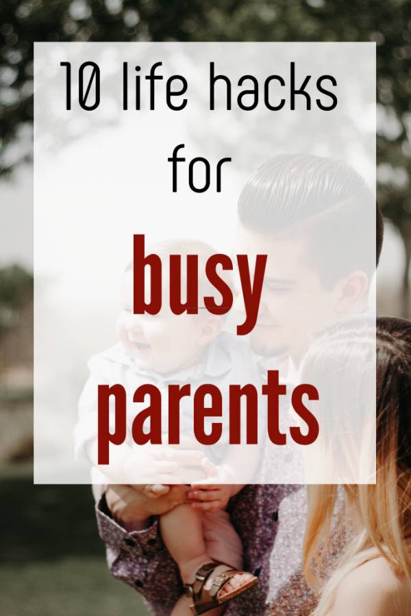 life hacks for busy parents, making life so myuch simpler for families with these 10 family hacks to an easier life #busy #familylife #familyhacks #timhacks #parenthacks