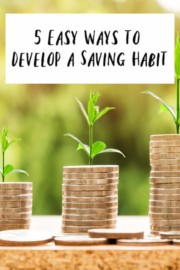 5 Easy Ways to Develop a Saving Habit