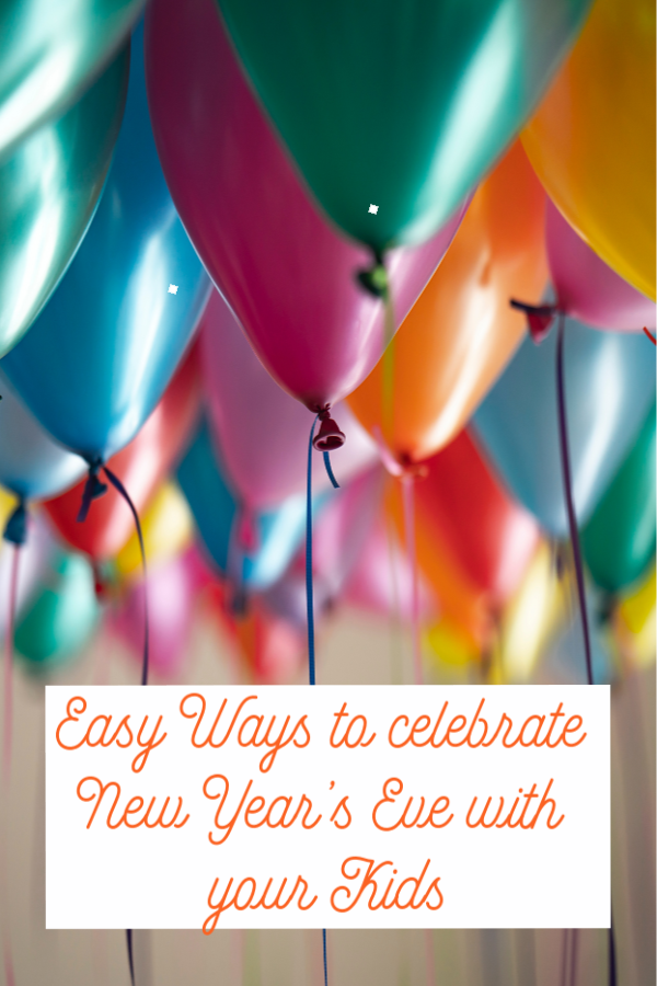 Easy Ways to celebrate New Year's Eve with your Kids