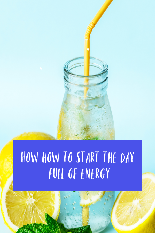 how to start the day full of energy