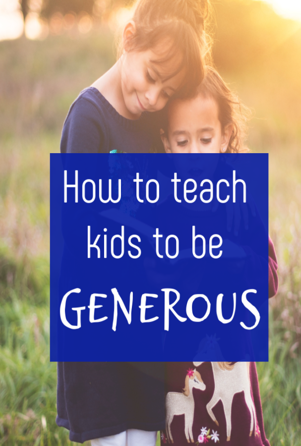 how to teach kids to be generous, simple and effective tips to help our kids be kind , empthic, caring and giving #emotionallyhealthykids #generosity #positiveparenting