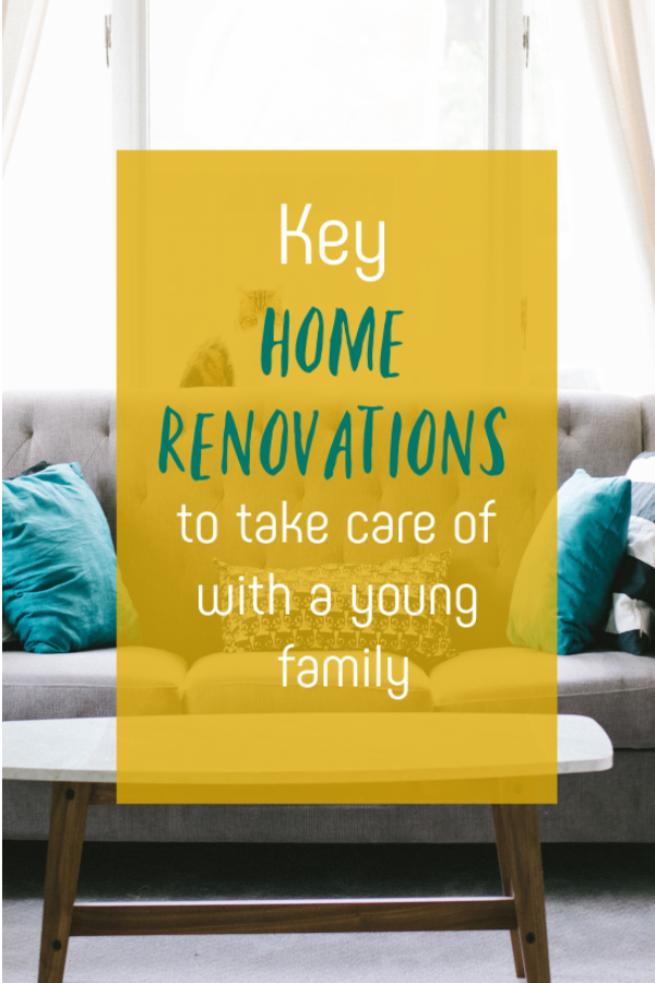 home renovations to take care of with a young family, key areas you will want to tackle to make your home safe for your kids #homerenovations #familyhome #DIY