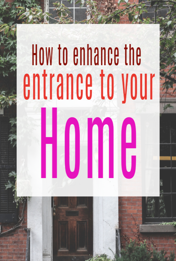 How to enhance the entrance to your home