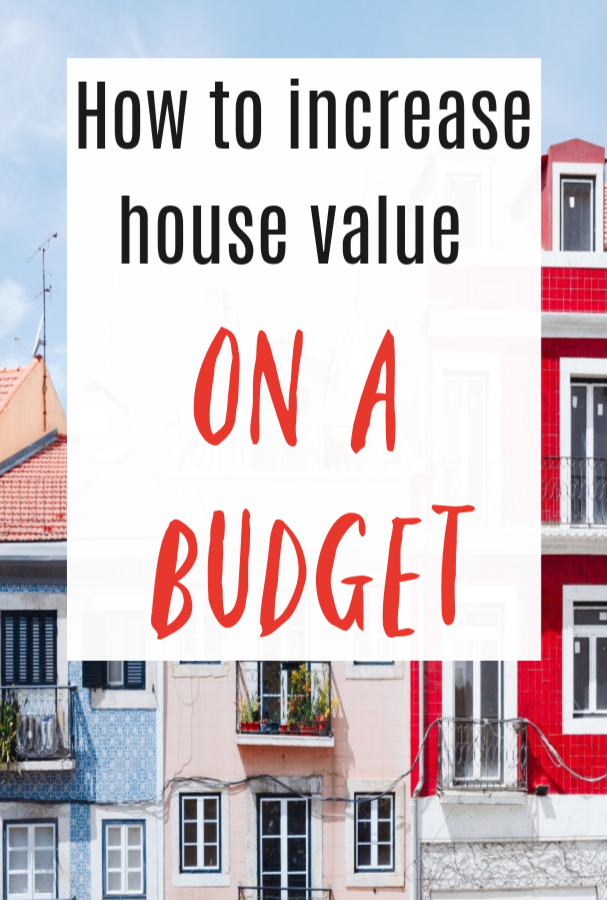How to increase house value on a budget
