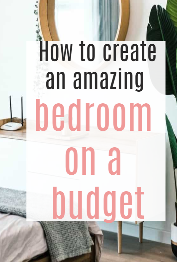 How to create an amazing bedroom on a budget