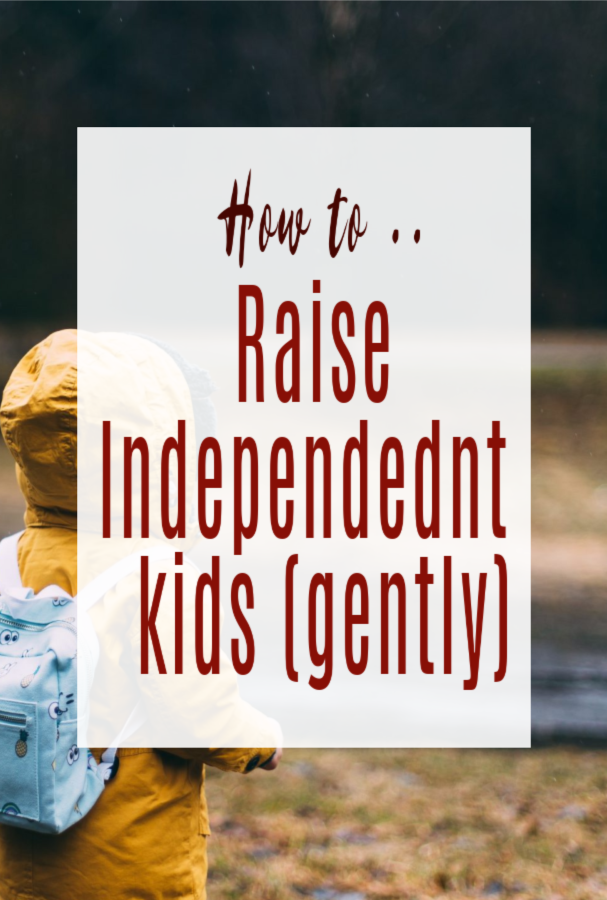raise an independent child
